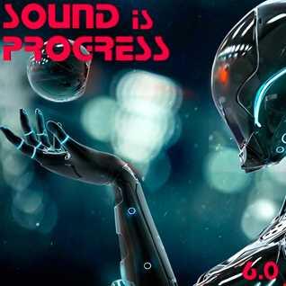 Sound is Progress 6.0