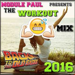 Module Paul  -  The Workout Mix {Back To The Old Skool}