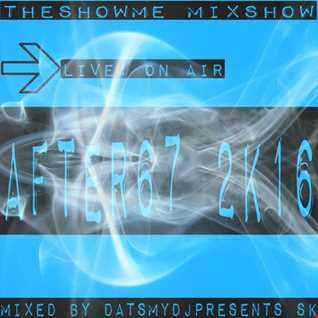 THESHOWME MIXSHOW AFTER67(2K16)MIX