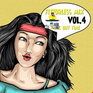 FIT4LESS)MIX VOL.4 WITH THE FAMOUSDATSMYDJPRESENTS