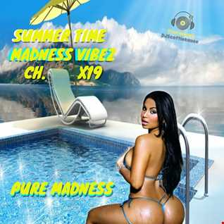 THE (SUMMERTIME MADNESS VIBEZ) CH.X1X WITH DATSMYDJPRESENTS