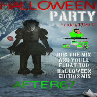 THESH0WME MIXSH0W-AFTER67 (HALL0WEEN PARTY EDITION)Oct,13th/17