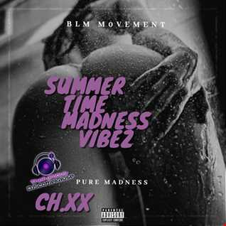 THE (SUMMERTIME MADNESS VIBEZ) CH.XX WITH DATSMYDJPRESENTS SK