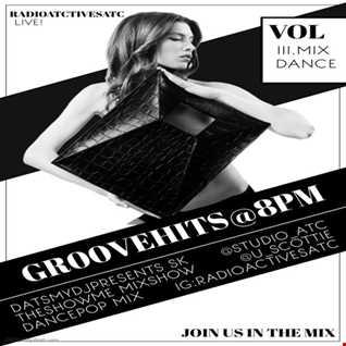 THESHOWME MIXSHOW-GR00VEHITS (DANCEPOP)@8PM VOL.III.MIX