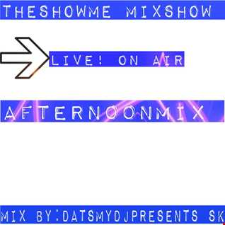 THESHOWME MIXSHOW-AFTERN00NMIX-LIVE ON AIR!.Mix