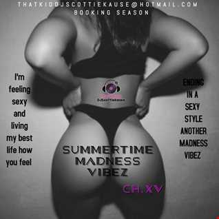 THE (SUMMERTIME MADNESS VIBEZ) CH.XV WITH DATSMYDJPRESENTS SK