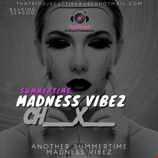 THE (SUMMERTIME MADNESS VIBEZ) CH__X__ WITH DATSMYDJPRESENTS SK