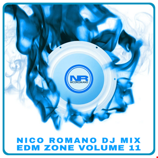 Nico Romano Dj Mix Vol. 11 EDM Zone