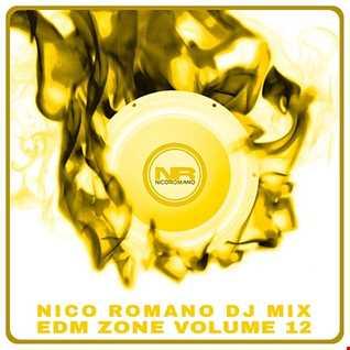 Nico Romano Dj Mix Vol. 12 EDM Zone