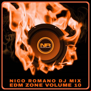 Nico Romano Dj Mix Vol. 10 EDM Zone