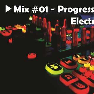 ▶Mix #01 - Progressive Electro