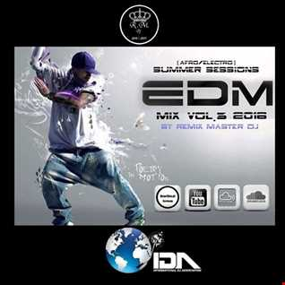 Afro/Electro Summer Sessions EDM Mix Vol.3 2016 By Remix Master Dj