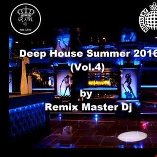 Deep House Summer 2016 (Vol.4)  by Remix Master Dj