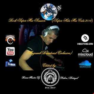 Super Rock Mix Session (Super Hits Cut Mix 2016) By Remix Master DJ Aka Pedro Pereira (Megaweb broadcast exclusive)