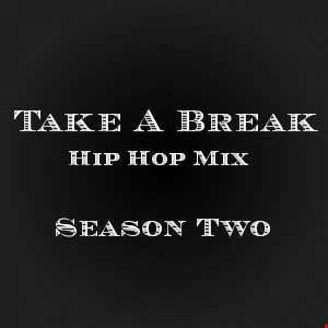 Take A Break Hip-Hop Mix S02E02
