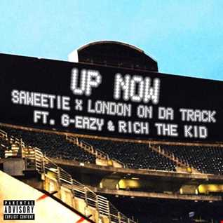 Saweetie & London On Da Track feat G-Eazy & Rich The Kid - Up Now remix