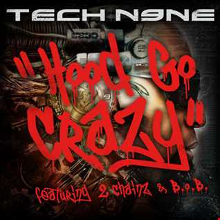 Tech N9ne feat 2 Chainz - Hood Go Crazy remix