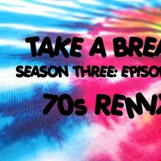 Take A Break Hip-Hop Mix S03E06 (70s Remix)