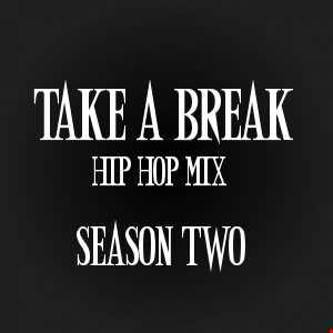 Take A Break Hip-Hop Mix S02E05