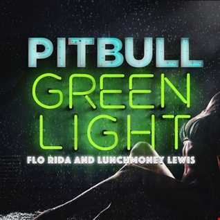 Pitbull feat Flo Rida & LunchMoney Lewis - Greenlight remix