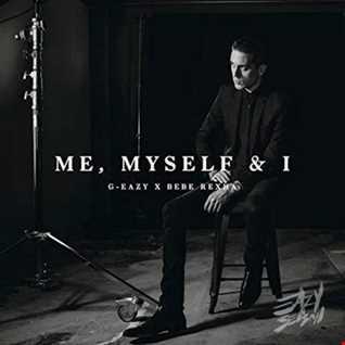 G Eazy x Bebe Rexha - Me Myself & I remix