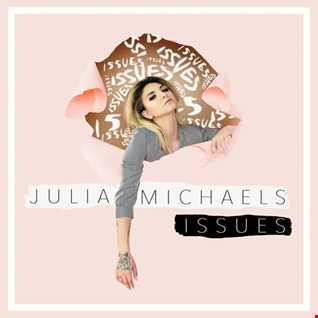 Julia Michaels - Issues remix