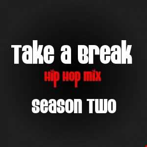 Take A Break Hip-Hop Mix S02E04