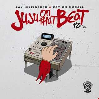 Zay Hilfigerrr & Zaylon McCall - JuJu On That Beat remix