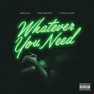 Meek Mill Feat Chris Brown & Ty Dolla Sign - Whatever You Need remix