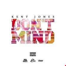 Kent Jones - Don't Mind remix