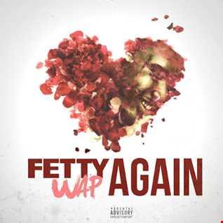 Fetty Wap - Again remix