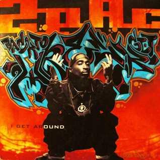 2 Pac (Tupac) - I Get Around remix