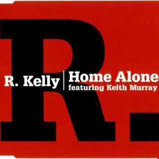 R Kelly feat Keith Murray - Home Alone remix
