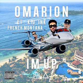 Omarion feat Kid Ink and French Montana - I'm Up remix