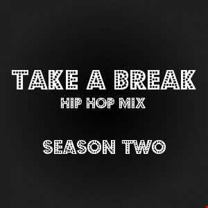 Take A Break Hip-Hop Mix S02E01