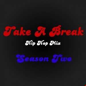 Take A Break Hip-Hop Mix S02E03