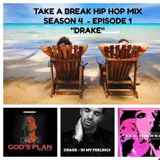 Take A Break Hip Hop Mix: S04E01 (New Season) featuring Drake