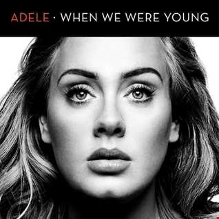 Adele - When We Were Young remix