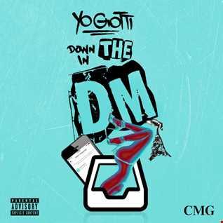 Yo Gotti - Down in the DM remix