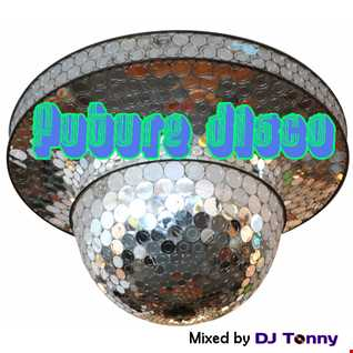 Future Disco Mixing Session'14 #1