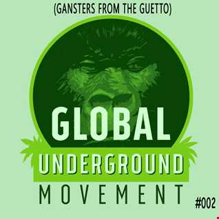 Global Underground Movement (Ganster from the guetto 002 mix by Cubanno)