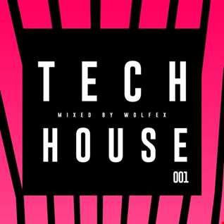001 // TECH HOUSE MIX by Wolfex