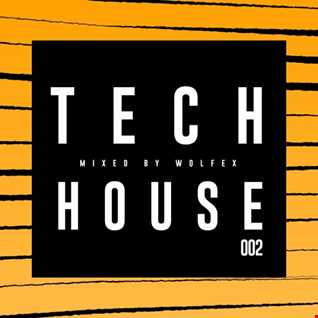 002 // TECH HOUSE MIX by Wolfex