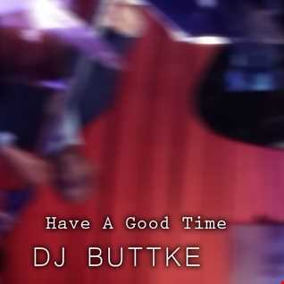 DJ Buttke - Have A Good Time