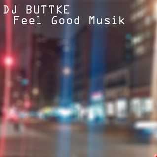 DJ Buttke - Feel Good Muzik