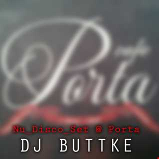 DJ Buttke - Live at NS Cafe Porta 2013 - Nu Disco Set