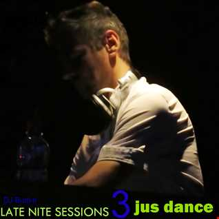 late nite sessions 3   jus dance
