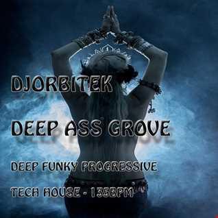Deep Ass Groves. Deep Funky Progressive Tech House