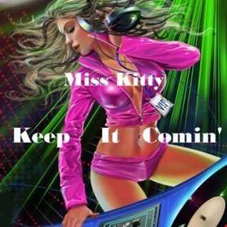 KEEP IT COMIN