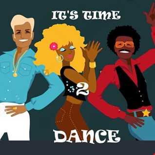 IT'S TIME 2 DANCE